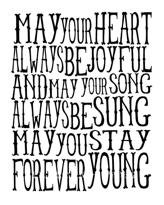 may you be forever young